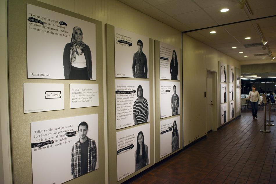 """Fourteen Frames"" a gallery that profiles Northwestern students' experiences with race, is displayed at Norris University Center. The OpenShutter Project, a group within Global Engagement Summit, created the gallery as well as a corresponding Tumblr page."