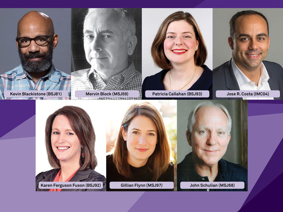 Kevin Blackistone, Mervin Block, Patricia Callahan, Jose Costa, Karen Ferguson Fuson, Gillian Flynn and John Schulian. The seven NU alumni will be inducted into the Medill Hall of Achievement.