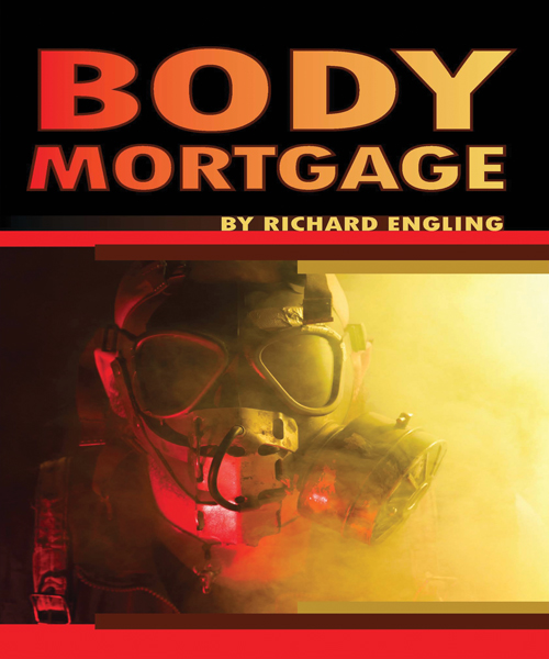 """The cover of Richard Engling's novel, """"Body Mortgage."""" Although the story was originally released nearly 30 years ago, a revision of the Evanstonian's novel was recently published on Halloween."""