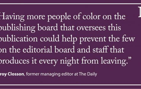 Closson: The Daily's publisher must hold itself accountable to the racial diversity it hopes to see in our newsroom