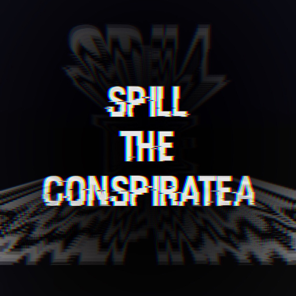 """""""Spill the Conspiratea."""" The podcast, created by Northwestern students, investigates and discusses viral conspiracy theories."""