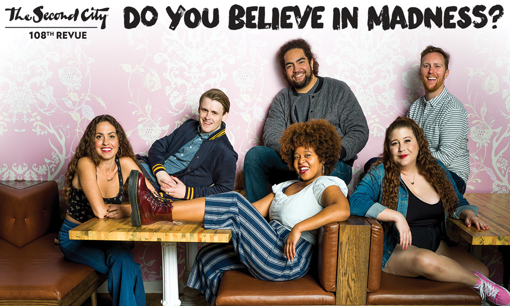 """The cast of """"Do You Believe in Madness?"""" The show, The Second City's 108th mainstage review, opened Nov. 7"""