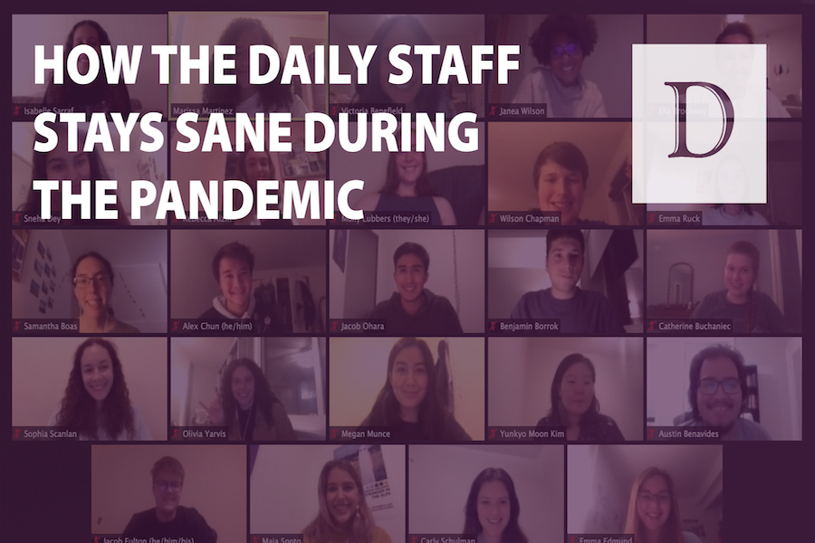 How The Daily staff stays sane during the pandemic