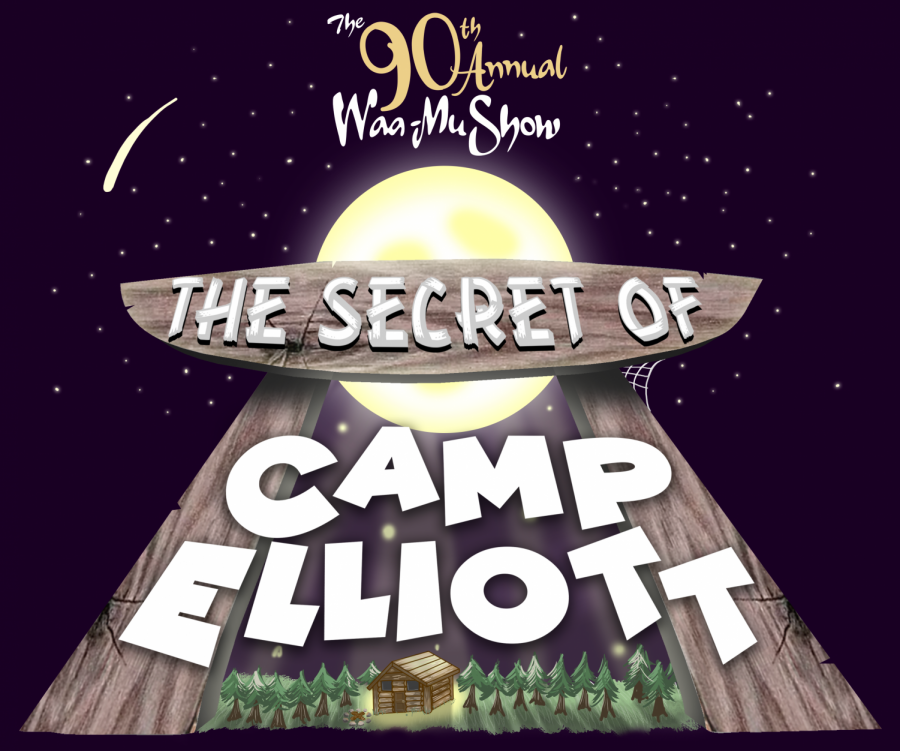 """On a dark starry background, the words """"The 90th Annual Waa-Mu Show"""" appear above a wooden sign that reads """"The Secret of Camp Elliott."""" The moon appears behind the letters and resembles a UFO."""